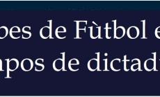 Clubes de Fùtbol en Tiempos de Dictadura