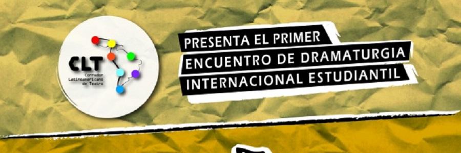 Primer Encuentro de Dramaturgia Internacional de Estudiantes (EDIE)